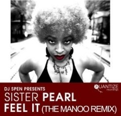 Sister Pearl - Feel It (The Manoo Remix)